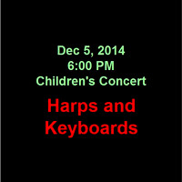 2014-12-05 Children's Concert - Harps and Keyboards